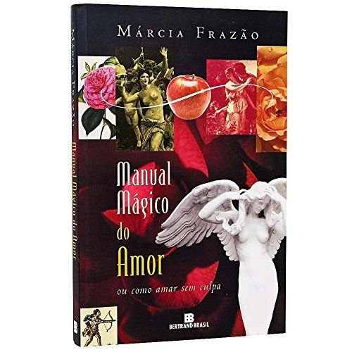 MANUAL MAGICO DO AMOR OU COMO AMAR SEM CULPA
