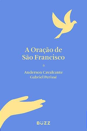 A ORAÇÃO DE SÃO FRANCISCO