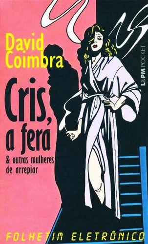 CRIS. A FERA & OUTRAS MULHERES DE ARREPIAR - 720