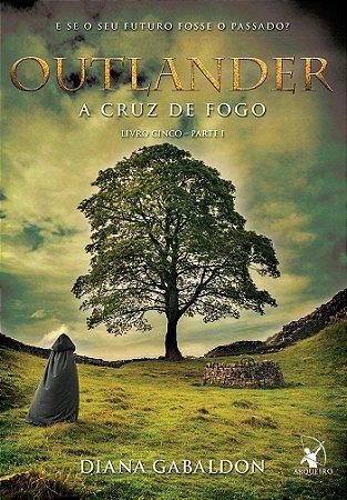 OUTLANDER - A CRUZ DE FOGO LIVRO 5 PT-1