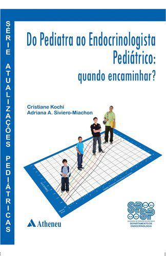 DO PEDIATRA AO ENDOCRINOLOGISTA PEDIÁTRICO: QUANDO ENCAMINHA
