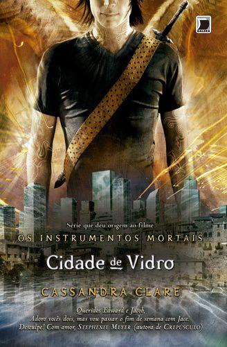 CIDADE DE VIDRO - OS INSTRUMENTOS MORTAIS