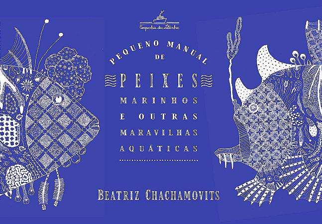 PEQUENO MANUAL DE PAIXES MARINHOS E OUTRAS MARAVILHAS AQUATICAS