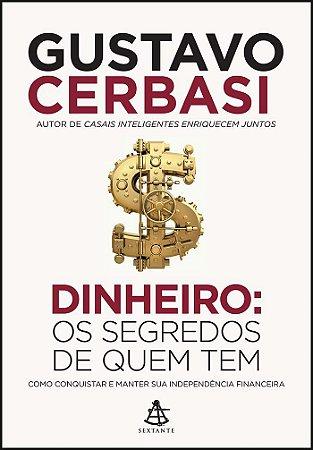 DINHEIRO OS SEGREDOS DE QUEM TEM