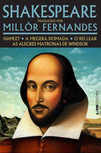 SHAKESPEARE TRADUZIDO POR MILLOR FERNANDES