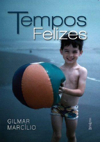 TEMPOS FELIZES
