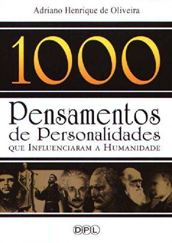 1000 PENSAMENTOS DE PERSONALIDADES QUE INFLUENCIARAM A SOCIE