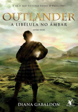 OUTLANDER - A LIBELULA NO AMBAR VOL 2