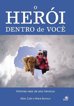 O HEROI DENTRO DE VOCE