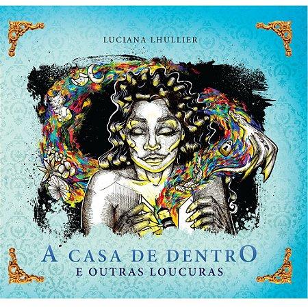 A CASA DE DENTRO E OUTRAS LOUCURAS
