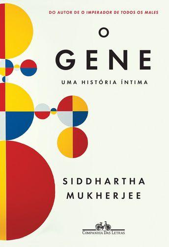 O GENE - UMA HISTORIA INTIMA