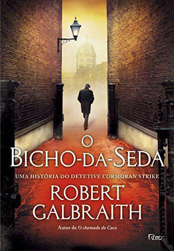 O BICHO-DA-SEDA - CAPA DURA