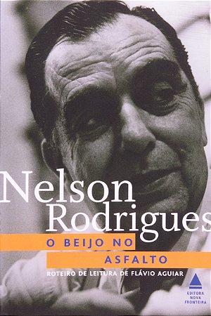 NELSON RODRIGUES O BEIJO NO ASFALTO