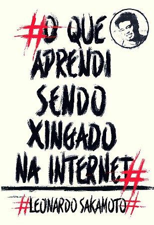 O QUE APRENDI SENDO XINGADO NA INTERNET