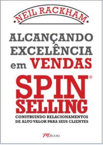Alcançando Excelência Em Vendas Spin Selling