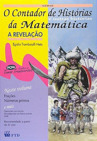 O CONTADOR DE HISTORIAS DA MATEMATICA E OUTRAS HISTORIAS- - A REVELAÇÃO
