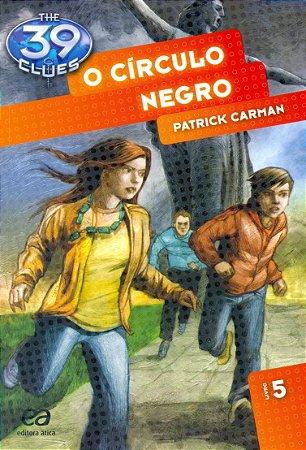 O CIRCULO NEGRO - THE 39 CLUES LIVRO 5