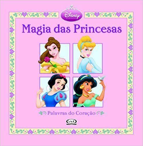 MAGIA DAS PRINCESAS - PALAVRAS DO CORACAO