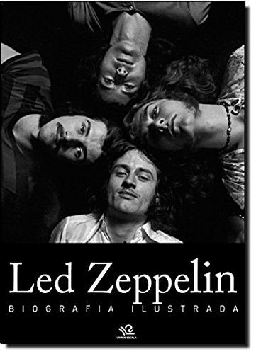 LED ZEPPELIN - BIOGRAFIA ILUSTRADA