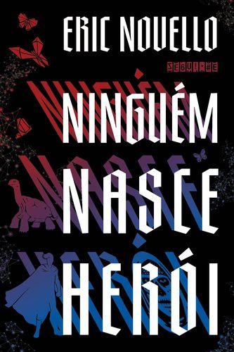 NINGUEM NASCE HEROI