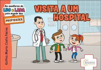 AS AVENTURAS DE LUC E LARA - VISITA A UM HOSPITAL
