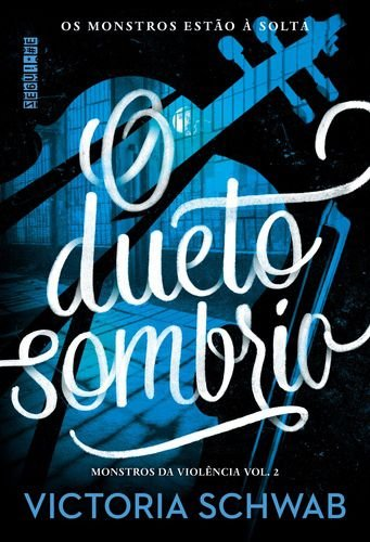 O-DUETO-SOMBRIO---MONSTROS-DA-VIOLENCIA-VOL-2