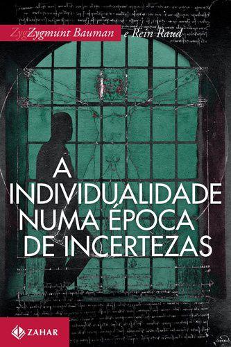 A INDIVIDUALIDADE NUMA EPOCA DE INCERTEZAS
