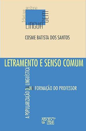 LETRAMENTO E SENSO COMUM - A POPULARIZACAO DA LINGUISTICA