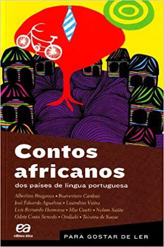 CONTOS AFRICANOS DOS PAISES DE LINGUA PORTUGUESA - COLECAO PARA GOSTAR DE LER