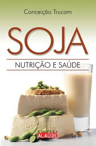 SOJA NUTRICAO E SAUDE
