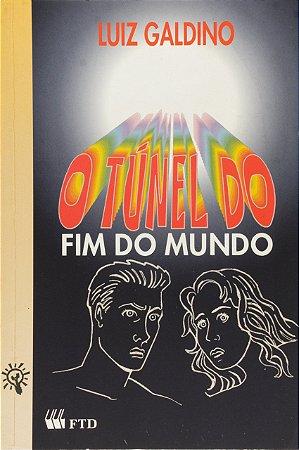 O TUNEL DO FIM DO MUNDO