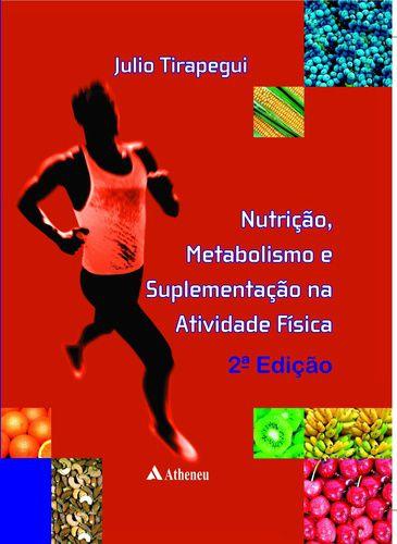 NUTRIÇÃO MATABOLISMO E SUPLEMENTAÇÃO NA ATIVIDADE FÍSICA