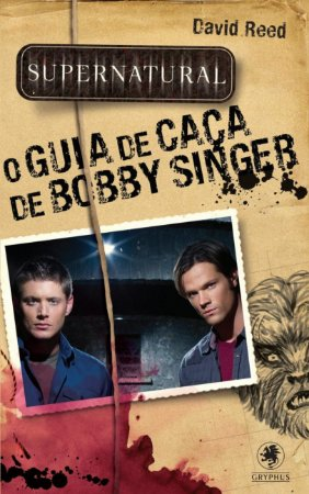 SUPERNATURAL O GUIA DE CACA DE BOBBY SINGER
