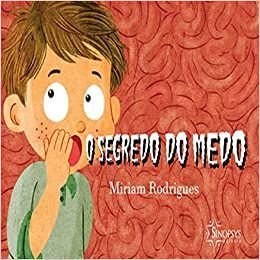 O SEGREDO DO MEDO