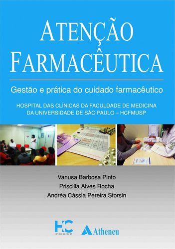 ATENÇÃO FARMACÊUTICA GESTÃO E PRÁTICA DO CUIDADO FARMACÊUTIC