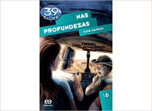 NAS PROFUNDEZAS - THE 39 CLUES - LIVRO 6