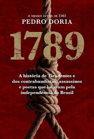 1789 - A HISTORIA DE TIRADENTES