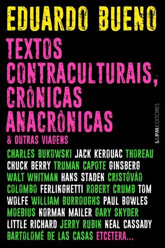 TEXTOS CONTRACULTURAIS CRÔNICAS ANACRÔNICAS E OUTRAS VIAGENS