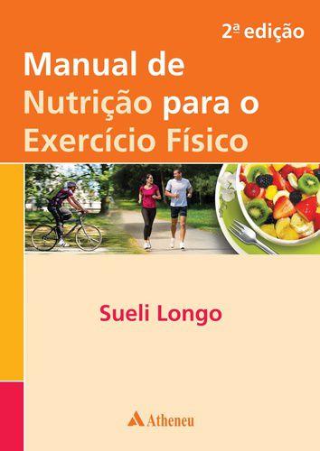 MANUAL DE NUTRICAO PARA O EXERCICO FISICO