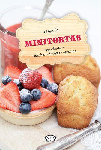 Minitortas -  Cozinhar, Decorar e Apreciar