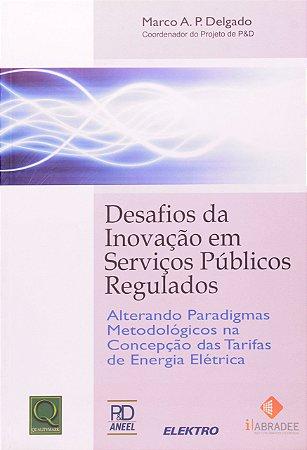DESAFIOS DA INOVACAO EM SERVICOS PUBLICOS REGULADO