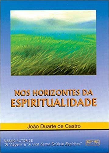 NOS HORIZONTES DA ESPIRITUALIDADE