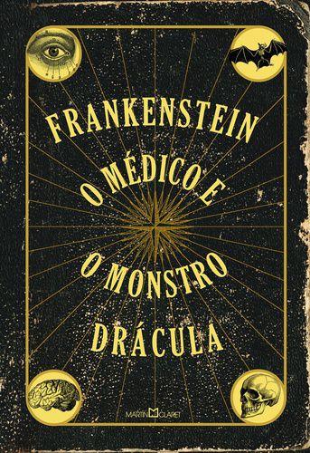 Frankenstein, O Médico e o Monstro. Drácula