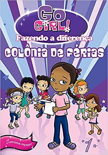 GO GIRL! FAZENDO A DIFERENCA - COLONIA DE FERIAS