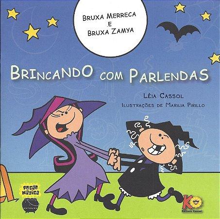 BRUXA MERRECA E BRUXA ZAMYA BRINCANDO COM PARLENDAS