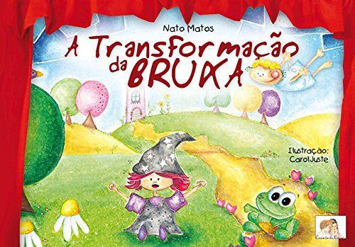A TRANSFORMACAO DA BRUXA