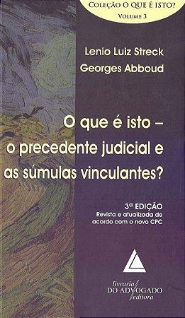 O QUE E ISTO V3-O PRECEDENTE JUDICIAL E AS SUMULAS VINCULANT