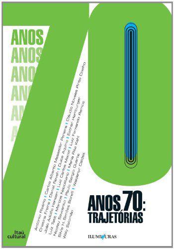 ANOS 70: TRAJETORIAS