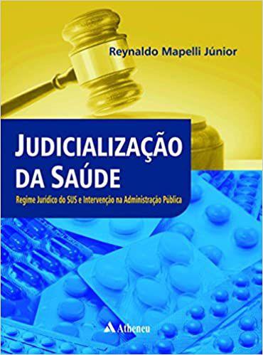 JUDICIALIZAÇÃO DA SAUDE - REGIME JURIDICO DO SUS