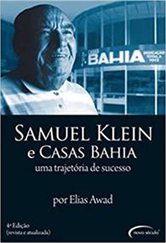SAMUEL KLEIN E CASAS BAHIA - UMA TRAJETORIA DE SUCESSO